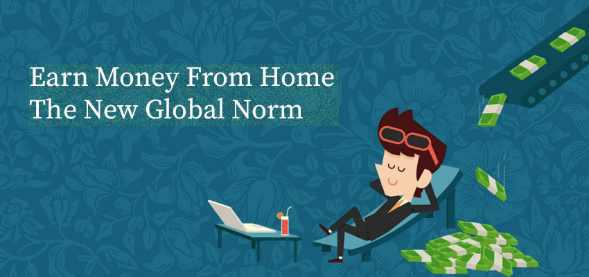 6+ Ways to Earn Money From Home The New Global Norm